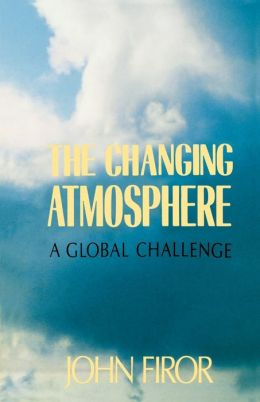 The Changing Atmosphere: A Global Challenge
