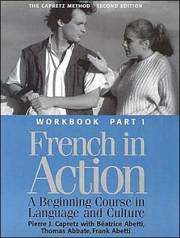 French in Action: A Beginning Course in Language and Culture: Workbook, Part 1
