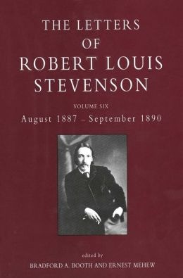The Letters of Robert Louis Stevenson: Volume Six, August 1887-September 1890