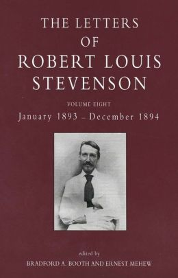 The Letters of Robert Louis Stevenson: Volume Eight, January 1893 - December 1894