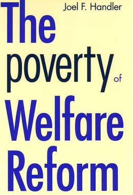 The Poverty Of Welfare Reform