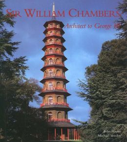 Sir William Chambers: Architect to George III