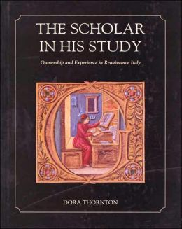 The Scholar in His Study: Ownership and Experience in Renaissance Italy