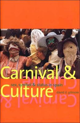 Carnival and Culture: Sex, Symbol, and Status in Spain