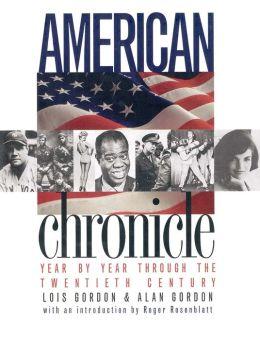 American Chronicle: Year by Year Through the Twentieth Century