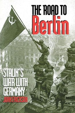 The Road to Berlin: Stalin's War with Germany, Volume Two