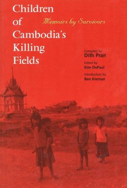 Children of Cambodia's Killing Fields: Memoirs by Survivors