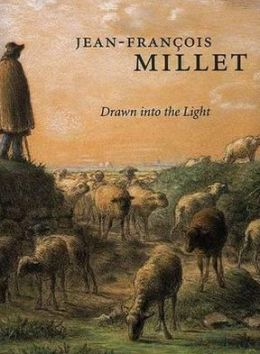 Jean-Francois Millet: Drawn into the Light
