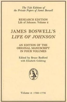 James Boswell's Life of Johnson: An Edition of the Original Manuscript, Volume 2: 1766-1776