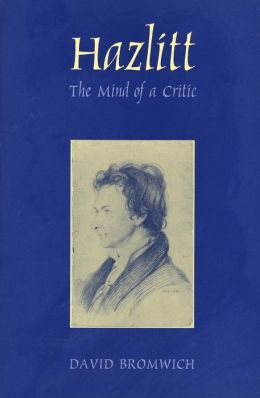 Hazlitt: The Mind of a Critic