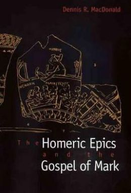 The Homeric Epics and the Gospel of Mark