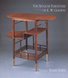 The Secular Furniture of E. W. Godwin: with Catalogue Raisonné