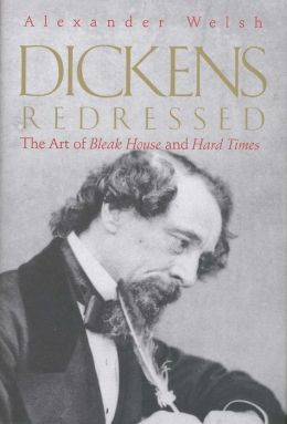 Dickens Redressed: The Art of Bleak House and Hard Times