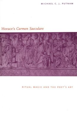 Horace's Carmen Saeculare: Ritual Magic and the Poet's Art