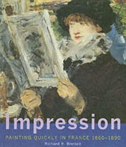 Impression: Painting Quickly in France, 1860-1890