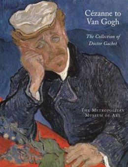 Cézanne to Van Gogh: The Collection of Doctor Gachet