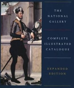 The National Gallery Complete Illustrated Catalogue: Expanded Edition