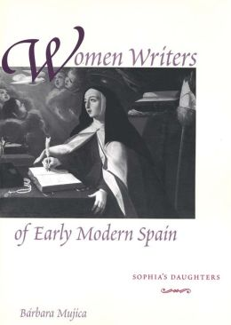 Women Writers of Early Modern Spain: Sophia's Daughters