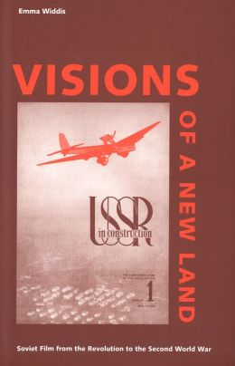 Visions of a New Land: Soviet Film from the Revolution to the Second World War