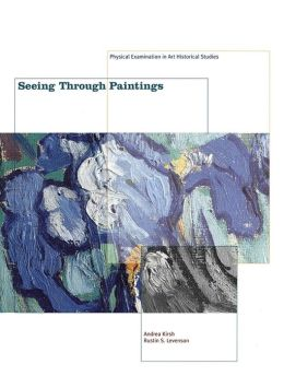 Seeing Through Paintings: Physical Examination in Art Historical Studies