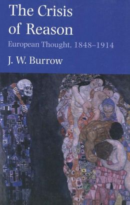The Crisis of Reason: European Thought, 1848-1914