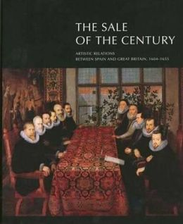 The Sale of the Century: Artistic Relations between Spain and Great Britain, 1604-1655