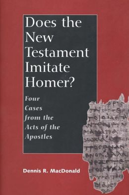 Does the New Testament Imitate Homer?: Four Cases from the Acts of the Apostles