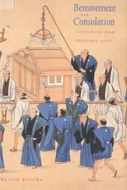 Bereavement and Consolation: Testimonies from Tokugawa Japan