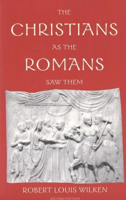 The Christians as the Romans Saw Them: Second Edition