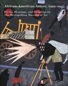 African-American Artists, 1929--1945: Prints, Drawings, and Paintings in The Metropolitan Museum of Art