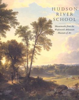 The Hudson River School: Masterworks from the Wadsworth Atheneum Museum of Art