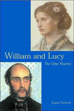 William and Lucy: The Other Rossettis
