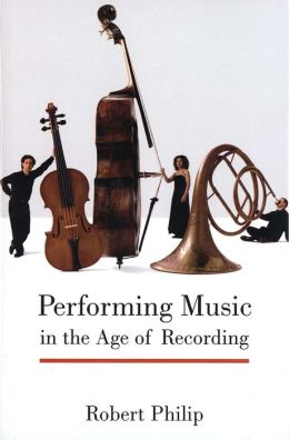 Performing Music in the Age of Recording