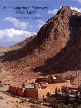 Saint Catherine's Monastery, Sinai, Egypt: A Photographic Essay