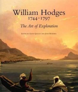 William Hodges, 1744-1797: The Art of Exploration