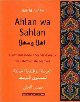Ahlan wa Sahlan: Intermediate Arabic (Student Text): Functional Modern Standard Arabic for Intermediate Learners