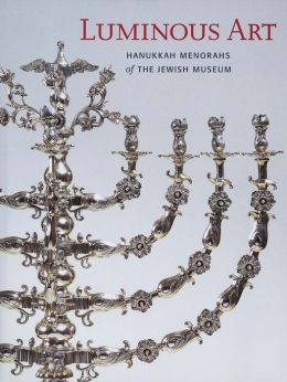 Luminous Art: Hanukkah Menorahs of The Jewish Museum