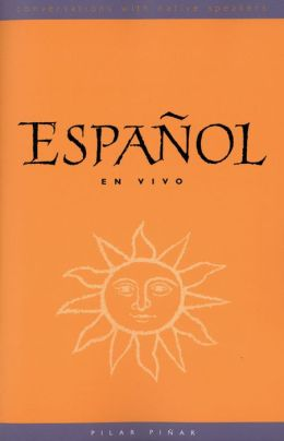 Español en Vivo (text): Conversations with Native Speakers