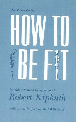 How to Be Fit: New Revised Edition