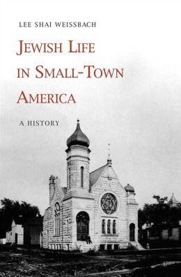Jewish Life in Small-Town America: A History