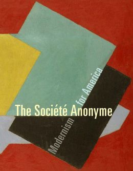 The Société Anonyme: Modernism for America