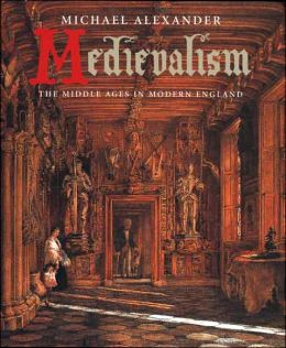Medievalism: The Middle Ages in Modern England