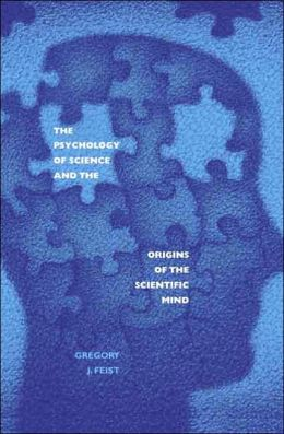 The Psychology of Science and the Origins of the Scientific Mind
