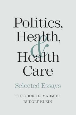 Politics, Health, and Health Care: Selected Essays