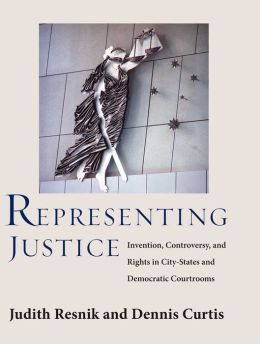 Representing Justice: Invention, Controversy, and Rights in City-States and Democratic Courtrooms