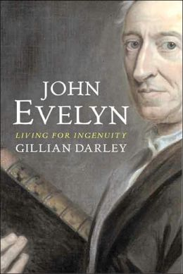 John Evelyn: Living for Ingenuity