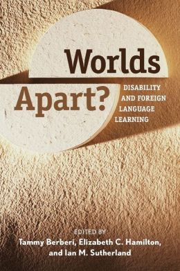 Worlds Apart?: Disability and Foreign Language Learning