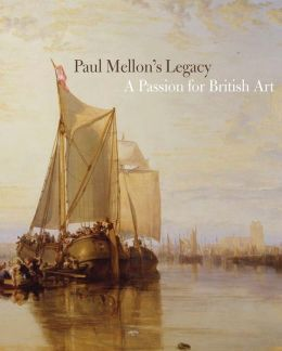 Paul Mellon's Legacy: A Passion for British Art