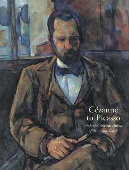 Cézanne to Picasso: Ambroise Vollard, Patron of the Avant-Garde