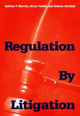 Regulation by Litigation